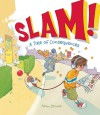 Slam!: A Tale of Consequences - Adam Stower