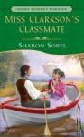 Miss Clarkson's Classmate - Sharon Sobel