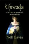 Threads: The Reincarnation of Anne Boleyn - Nell Gavin