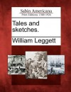 Tales and Sketches. - William Leggett