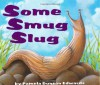 Some Smug Slug - Pamela Duncan Edwards, Henry Cole