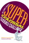 The Super-Colossal Sudoku Challenge - Will Shortz