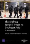 The Evolving Terrorist Threat to Southeast Asia: A Net Assessment - Peter Chalk