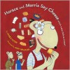 Horace and Morris Say Cheese (which makes Dolores sneeze!) - James Howe, Amy Walrod