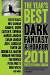 The Year's Best Dark Fantasy & Horror, 2011 Edition - Paula Guran, Steve Berman, Laird Barron, Peter Atkins