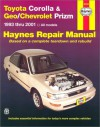 Toyota Corolla & Geo/Chevrolet Prizm 1993-2001 (Hayne's Automotive Repair Manual) - Jay Storer, John H Haynes