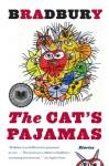 The Cat's Pajamas: Stories - Ray Bradbury