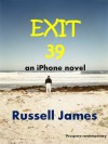 Exit 39 - an iPhone novel - Russell James