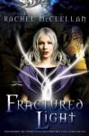 Fractured Light - Rachel McClellan
