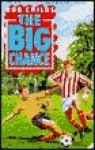The Big Chance - Rob Childs, Steve Noon, Aidan Potts
