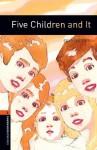 Five Children and It: 700 Headwords (Oxford Bookworms Library) - E. Nesbit