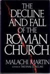 The Decline and Fall of the Roman Church - Malachi Martin