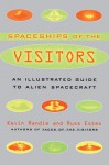 The Spaceships of the Visitors: An Illustrated Guide to Alien Spacecraft - Kevin Randle, Russ Estes