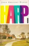 Harp - John Gregory Dunne