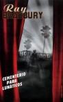 Cementerio para lunáticos: Otra historia de dos ciudades. - Ray Bradbury