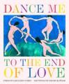 Dance Me to the End of Love - Leonard Cohen, Linda Sunshine, Henri Matisse