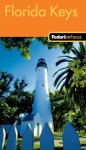 Fodor's In Focus Florida Keys - Fodor's Travel Publications Inc., Fodor's Travel Publications Inc.