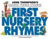 John Thompson's First Nursery Rhymes: Early to Mid-Elementary Level - Hal Leonard Publishing Company