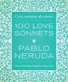 One Hundred Love Sonnets: Cien Sonetos de Amor - Pablo Neruda, Stephen Tapscott