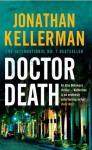 Doctor Death: Alex Delaware 14 - Jonathan Kellerman