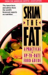 Skim the Fat: A Practical and Up-to-Date Food Guide - American Dietetic Association