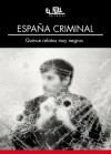 España criminal. Quince relatos muy negros - Various, Pedro Ugarte