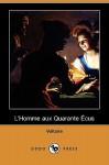 L'Homme Aux Quarante Cus (Dodo Press) - Voltaire