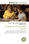 A Series of Unfortunate Events - Frederic P. Miller, Agnes F. Vandome, John McBrewster