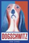 Dogschwitz - Kim Cano