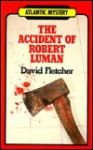 The Accident of Robert Luman - David Fletcher