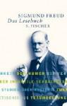 Das Lesebuch. Schriften aus vier Jahrzehnten - Sigmund Freud, Cordelia Schmidt-Hellerau