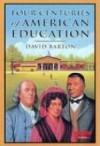 Four Centuries of American Education - David Barton
