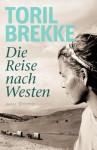Die Reise nach Westen: Roman (German Edition) - Toril Brekke, Gabriela Dr. Haefs