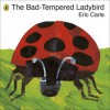 The Bad-Tempered Ladybird - Eric Carle