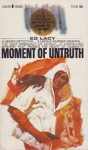 Moment of Untruth - Ed Lacy