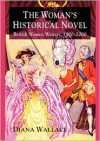 The Woman's Historical Novel: British Women Writers, 1900-2000 - Diana Wallace