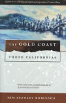 The Gold Coast: Three Californias - Kim Stanley Robinson