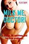 Milk Me, Doctor! (Lactation Sex) - Ellie Saxx