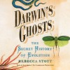 Darwin's Ghosts: The Secret History of Evolution (Audio) - Rebecca Stott, Jean Gilpin