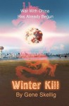 Winter Kill: War with China Has Already Begun - Gene Skellig, Ted Clarke, Zhamil Bikbaev