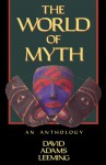 The World of Myth: An Anthology - David A. Leeming