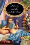 Death and the Courtesan - Pamela Christie