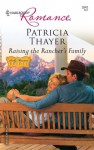 Raising the Rancher's Family - Patricia Thayer