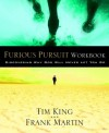 Furious Pursuit Workbook: Discovering Why God Will Never Let You Go - Tim King, Frank Martin