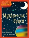 Mysterious Space? (Brain Builders) - Lisa McCourt, Lisa Bernstein