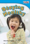 Staying Healthy - Dona Herweck Rice