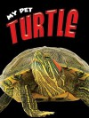 Turtle (My Pet) - Lynn Hamilton