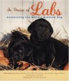 In Praise of Labs: Celebrating the World's Greatest Dog - Gary Paulsen, Lynn M. Stone, Oliver Goldsmith, James Herriot, Gene Hill, Roger Welsch, Kenny Salwey, Carol Davis, Ted Kerasote, Bill Tarrant, Ron Schara, Allyn Sloan, Arthur Farquhar, H. Monro, Paul A. Curtis, R. Magill