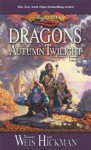 Dragons of Autumn Twilight - Margaret Weis, Tracy Hickman