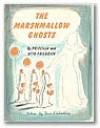 The Marshmallow Ghosts - Priscilla Friedrich, Otto Friedrich, Louis Slobodkin